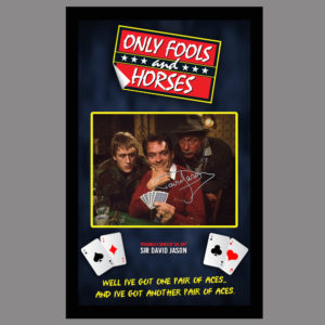 ONLY FOOLS AND HORSES - PAIR OF ACES - SIGNED BY DEL BOY - SIR DAVID JASON