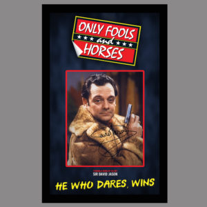 ONLY FOOLS AND HORSES, HE WHO DARES, WINS - SIGNED BY DEL BOY - SIR DAVID JASON