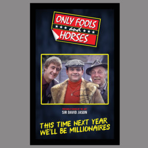 ONLY FOOLS AND HORSES - THIS TIME NEXT YEAR WE'LL BE MILLIONAIRES - SIGNED BY DEL BOY - SIR DAVID JASON