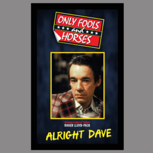 ONLY FOOLS AND HORSES SIGEND BY TRIGGER - ROGER LLOYD PACK