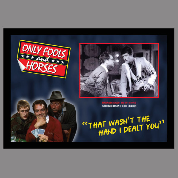 ONLY FOOLS AND HORSES - THAT WASN'T THE HAND I DEALT YOU - SIGNED BY SIR DAVID JASON AND JOHN CHALLIS